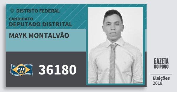 Santinho Mayk Montalvão 36180 (PTC) Deputado Distrital | Distrito Federal | Eleições 2018