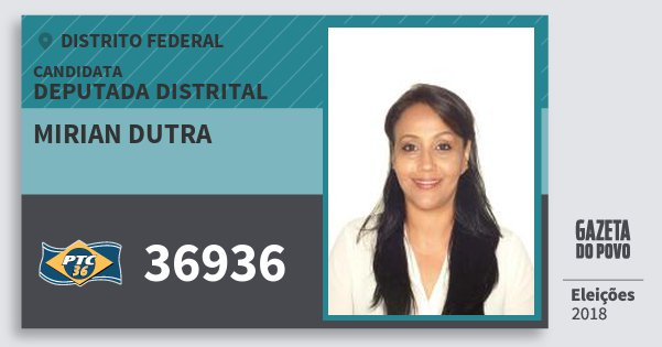 Santinho Mirian Dutra 36936 (PTC) Deputada Distrital | Distrito Federal | Eleições 2018