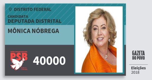 Santinho Mônica Nóbrega 40000 (PSB) Deputada Distrital | Distrito Federal | Eleições 2018