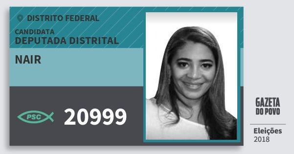 Santinho Nair 20999 (PSC) Deputada Distrital | Distrito Federal | Eleições 2018