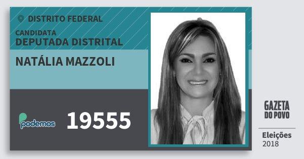 Santinho Natália Mazzoli 19555 (PODE) Deputada Distrital | Distrito Federal | Eleições 2018