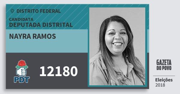 Santinho Nayra Ramos 12180 (PDT) Deputada Distrital | Distrito Federal | Eleições 2018