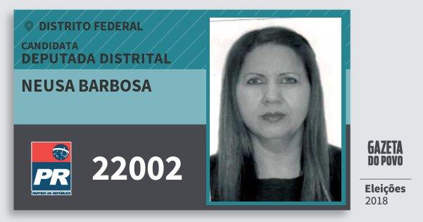 Santinho Neusa Barbosa 22002 (PR) Deputada Distrital | Distrito Federal | Eleições 2018