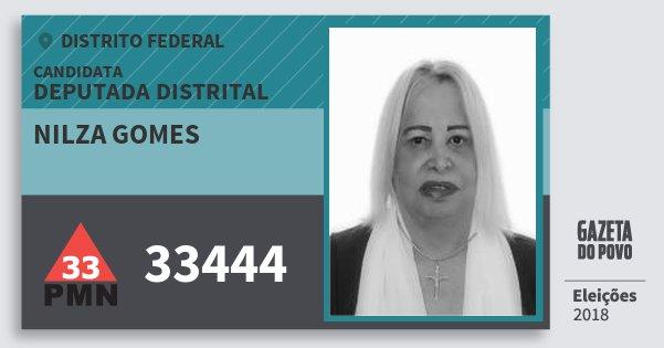 Santinho Nilza Gomes 33444 (PMN) Deputada Distrital | Distrito Federal | Eleições 2018