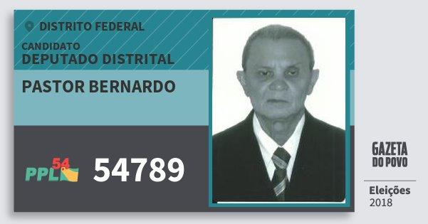 Santinho Pastor Bernardo 54789 (PPL) Deputado Distrital | Distrito Federal | Eleições 2018