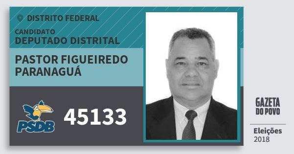 Santinho Pastor Figueiredo Paranaguá 45133 (PSDB) Deputado Distrital | Distrito Federal | Eleições 2018