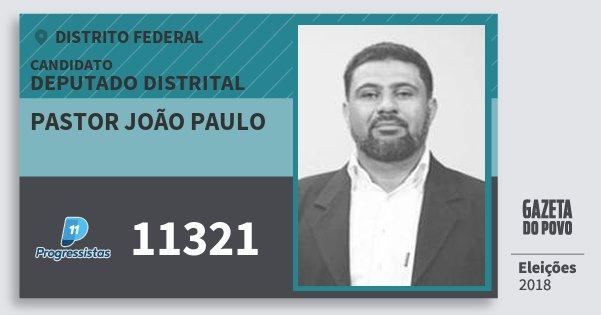 Santinho Pastor João Paulo 11321 (PP) Deputado Distrital | Distrito Federal | Eleições 2018