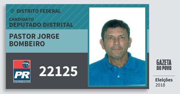 Santinho Pastor Jorge Bombeiro 22125 (PR) Deputado Distrital | Distrito Federal | Eleições 2018