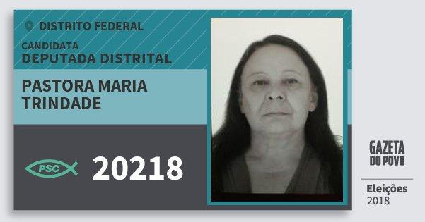 Santinho Pastora Maria Trindade 20218 (PSC) Deputada Distrital | Distrito Federal | Eleições 2018