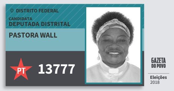 Santinho Pastora Wall 13777 (PT) Deputada Distrital | Distrito Federal | Eleições 2018