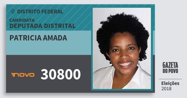 Santinho Patricia Amada 30800 (NOVO) Deputada Distrital | Distrito Federal | Eleições 2018