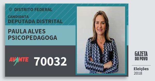 Santinho Paula Alves Psicopedagoga 70032 (AVANTE) Deputada Distrital | Distrito Federal | Eleições 2018