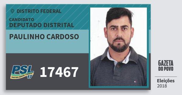 Santinho Paulinho Cardoso 17467 (PSL) Deputado Distrital | Distrito Federal | Eleições 2018
