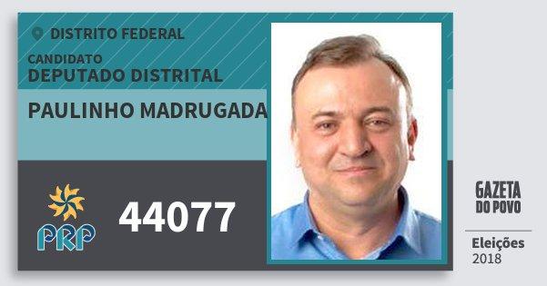 Santinho Paulinho Madrugada 44077 (PRP) Deputado Distrital | Distrito Federal | Eleições 2018
