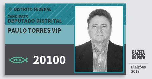 Santinho Paulo Torres Vip 20100 (PSC) Deputado Distrital   Distrito Federal   Eleições 2018