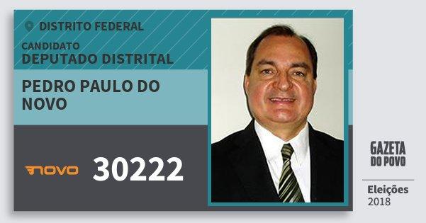 Santinho Pedro Paulo do Novo 30222 (NOVO) Deputado Distrital | Distrito Federal | Eleições 2018