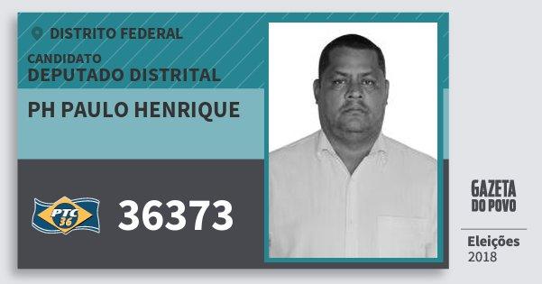 Santinho Ph Paulo Henrique 36373 (PTC) Deputado Distrital | Distrito Federal | Eleições 2018