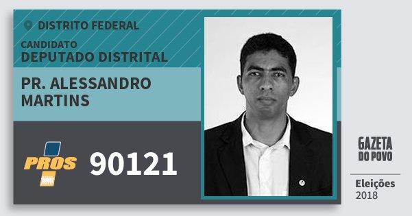 Santinho Pr. Alessandro Martins 90121 (PROS) Deputado Distrital | Distrito Federal | Eleições 2018