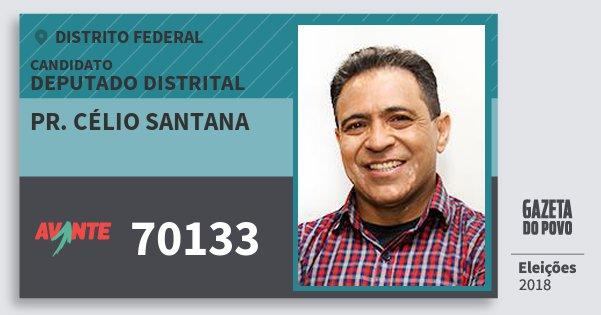 Santinho Pr. Célio Santana 70133 (AVANTE) Deputado Distrital   Distrito Federal   Eleições 2018