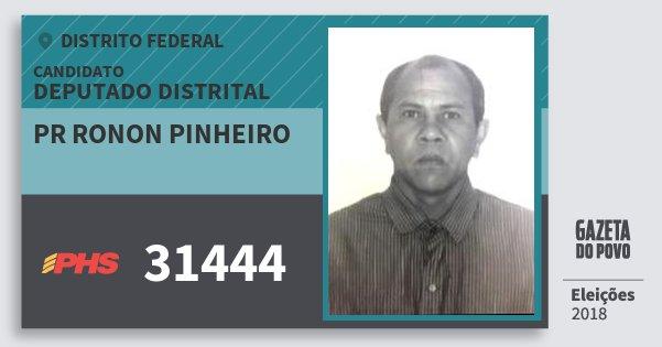 Santinho Pr Ronon Pinheiro 31444 (PHS) Deputado Distrital | Distrito Federal | Eleições 2018