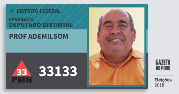 Santinho Prof Ademilsom 33133 (PMN) Deputado Distrital | Distrito Federal | Eleições 2018