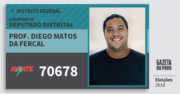 Santinho Prof. Diego Matos da Fercal 70678 (AVANTE) Deputado Distrital | Distrito Federal | Eleições 2018