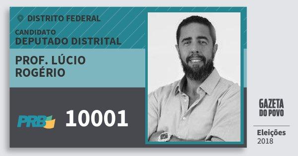 Santinho Prof. Lúcio Rogério 10001 (PRB) Deputado Distrital | Distrito Federal | Eleições 2018