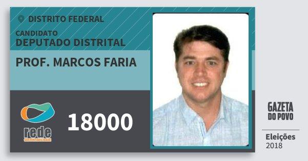 Santinho Prof. Marcos Faria 18000 (REDE) Deputado Distrital | Distrito Federal | Eleições 2018