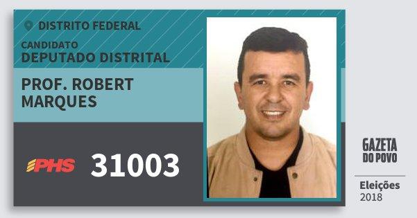 Santinho Prof. Robert Marques 31003 (PHS) Deputado Distrital | Distrito Federal | Eleições 2018