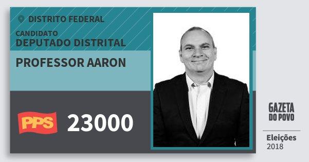 Santinho Professor Aaron 23000 (PPS) Deputado Distrital | Distrito Federal | Eleições 2018