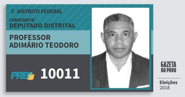 Santinho Professor Adimário Teodoro 10011 (PRB) Deputado Distrital | Distrito Federal | Eleições 2018