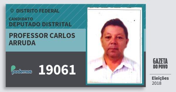 Santinho Professor Carlos Arruda 19061 (PODE) Deputado Distrital | Distrito Federal | Eleições 2018