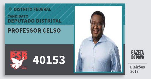 Santinho Professor Celso 40153 (PSB) Deputado Distrital | Distrito Federal | Eleições 2018
