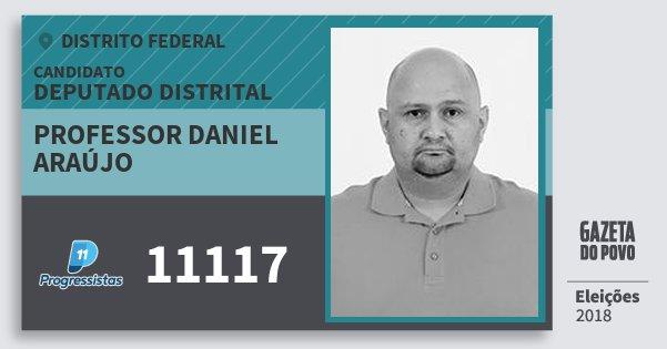 Santinho Professor Daniel Araújo 11117 (PP) Deputado Distrital | Distrito Federal | Eleições 2018