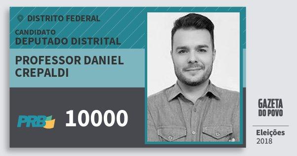 Santinho Professor Daniel Crepaldi 10000 (PRB) Deputado Distrital | Distrito Federal | Eleições 2018