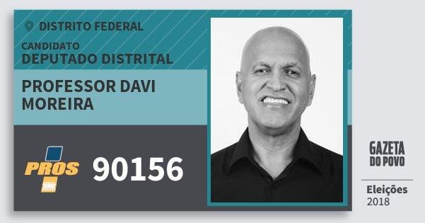 Santinho Professor Davi Moreira 90156 (PROS) Deputado Distrital | Distrito Federal | Eleições 2018