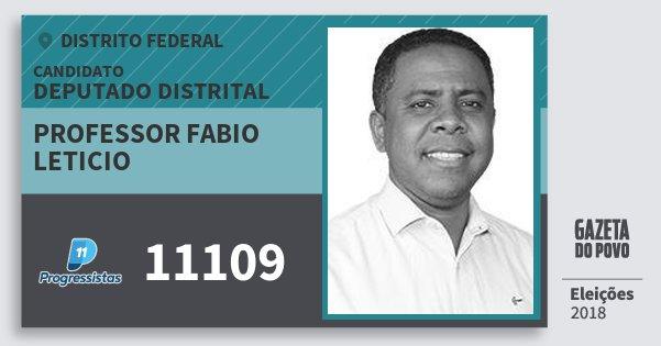 Santinho Professor Fabio Leticio 11109 (PP) Deputado Distrital | Distrito Federal | Eleições 2018