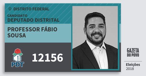 Santinho Professor Fábio Sousa 12156 (PDT) Deputado Distrital | Distrito Federal | Eleições 2018