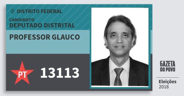 Santinho Professor Glauco 13113 (PT) Deputado Distrital | Distrito Federal | Eleições 2018
