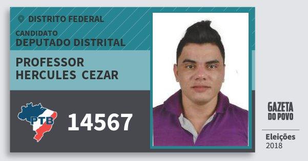 Santinho Professor Hercules  Cezar 14567 (PTB) Deputado Distrital | Distrito Federal | Eleições 2018
