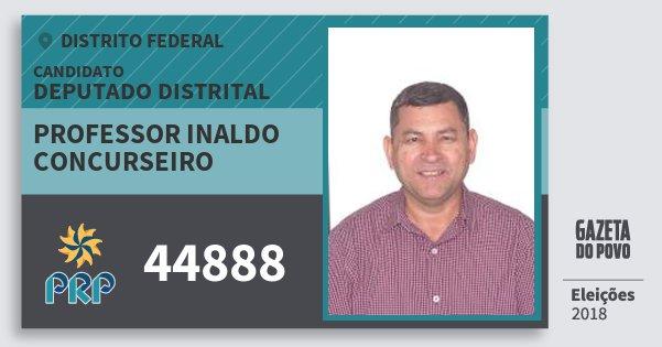 Santinho Professor Inaldo Concurseiro 44888 (PRP) Deputado Distrital | Distrito Federal | Eleições 2018