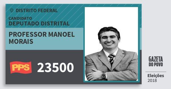 Santinho Professor Manoel Morais 23500 (PPS) Deputado Distrital | Distrito Federal | Eleições 2018