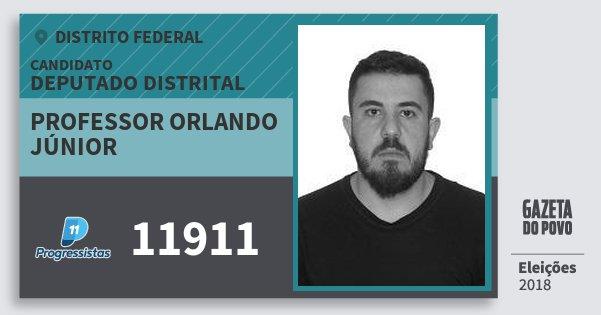 Santinho Professor Orlando Júnior 11911 (PP) Deputado Distrital | Distrito Federal | Eleições 2018
