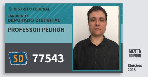 Santinho Professor Pedron 77543 (SOLIDARIEDADE) Deputado Distrital | Distrito Federal | Eleições 2018