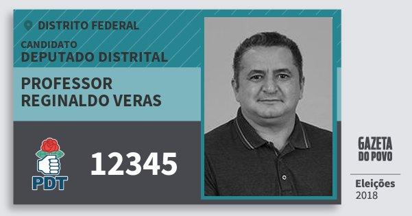 Santinho Professor Reginaldo Veras 12345 (PDT) Deputado Distrital | Distrito Federal | Eleições 2018