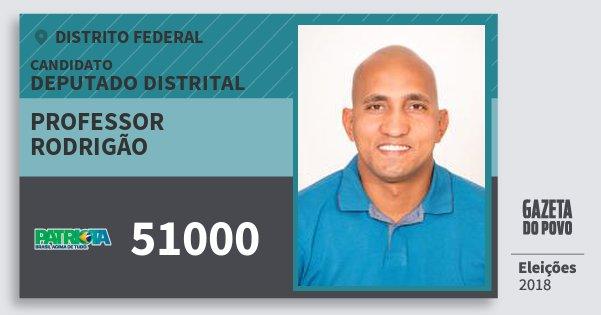 Santinho Professor Rodrigão 51000 (PATRI) Deputado Distrital | Distrito Federal | Eleições 2018