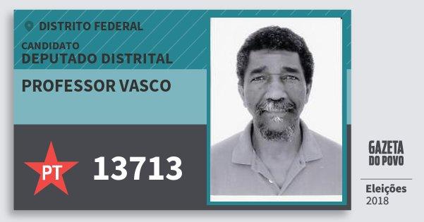 Santinho Professor Vasco 13713 (PT) Deputado Distrital | Distrito Federal | Eleições 2018