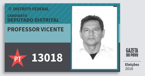 Santinho Professor Vicente 13018 (PT) Deputado Distrital | Distrito Federal | Eleições 2018