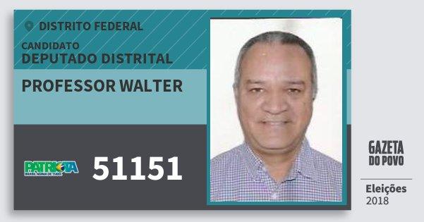 Santinho Professor Walter 51151 (PATRI) Deputado Distrital | Distrito Federal | Eleições 2018