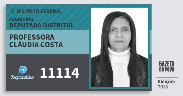 Santinho Professora Cláudia Costa 11114 (PP) Deputada Distrital | Distrito Federal | Eleições 2018
